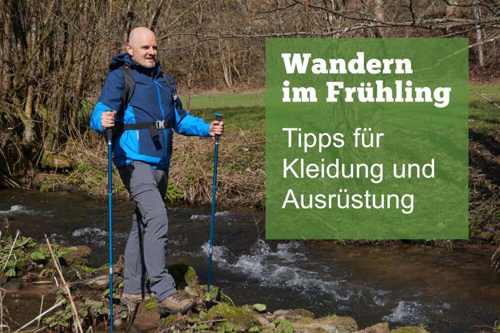 Mann beim Wandern im Frühling in empfehlenswerter Kleidung